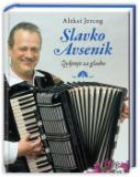 SLAVKO AVSENIK, Življenje za glasbo